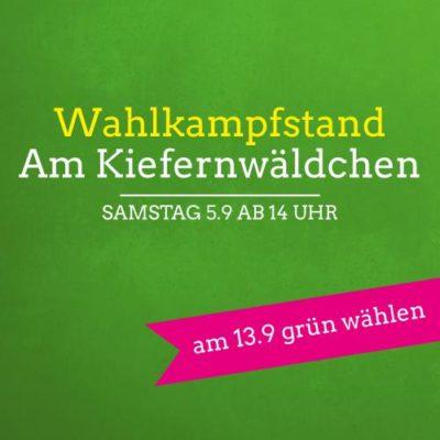 Wahlkampfstand Am Kiefernwäldchen @ Am Kiefernwäldchen
